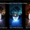 Light Painting Tutorial Custom White Balance