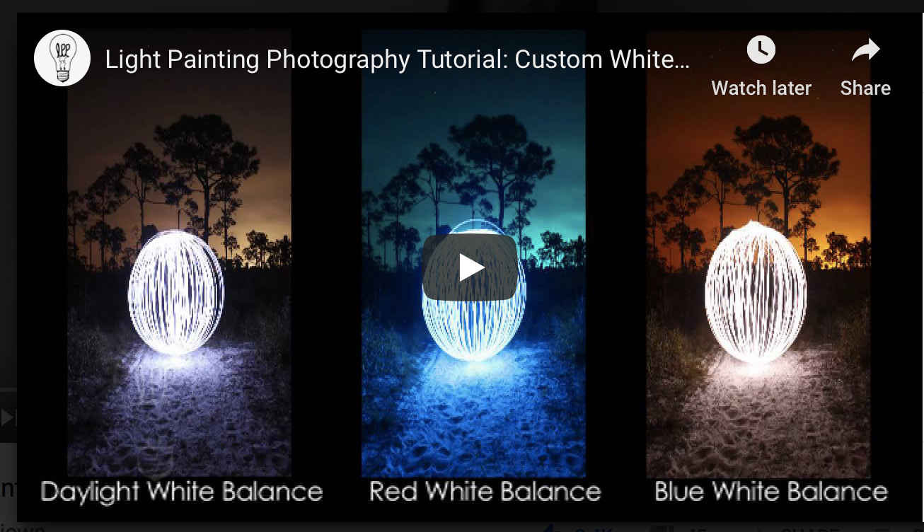 Light Painting Tutorial Custom White Balance