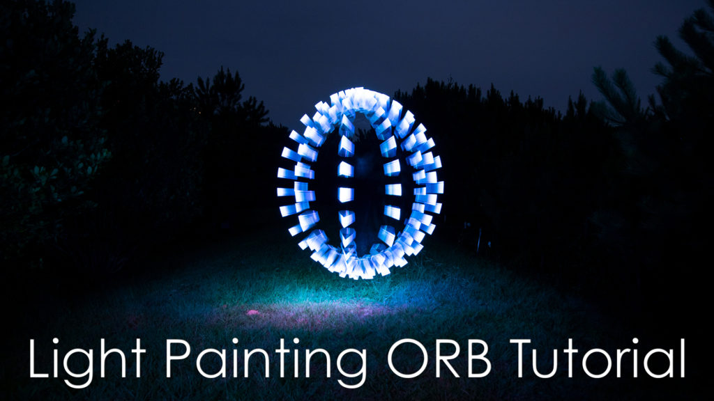 Light Painting Tutorial - How To Light Paint An Orb