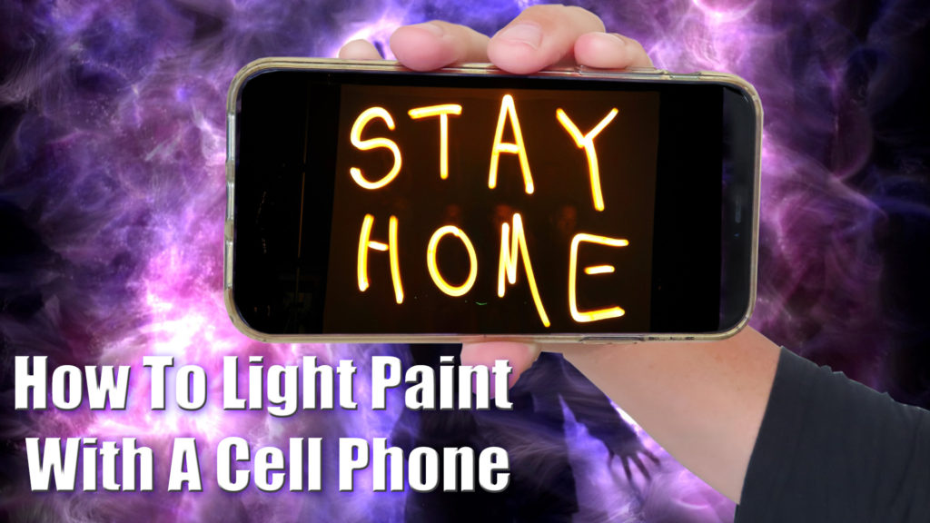 How To Light Paint with a Cell Phone