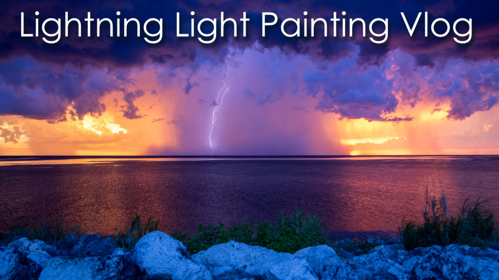 Lightning Light Painting Vlog