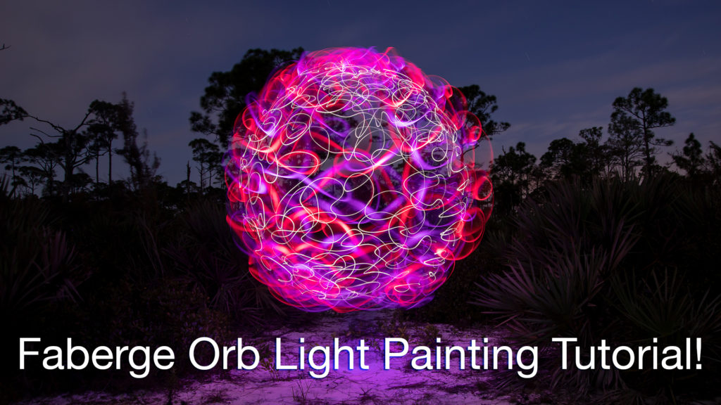Light Painting Photography Tutorial Faberge Orb